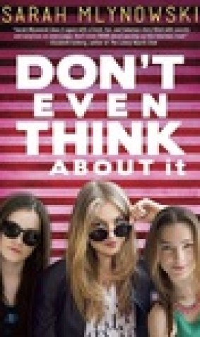 Don't Even Think About It (Don't Even Think About It, #1)