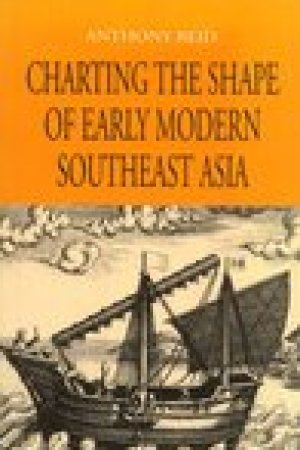 read online Charting The Shape Of Early Modern Southeast Asia