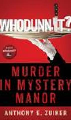 Whodunnit? Murder in Mystery Manor (Whodunnit?, #1)
