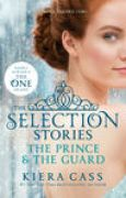 Download The Selection Stories: The Prince & The Guard (The Selection, #0.5, 2.5) books