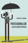 Download Photojournalism: A Social Semiotic Approach pdf / epub books