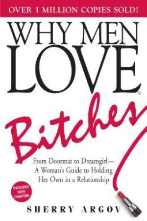 Reading books Why Men Love Bitches: From Doormat to DreamgirlA Woman's Guide to Holding Her Own in a Relationship