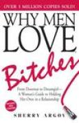 Download Why Men Love Bitches: From Doormat to DreamgirlA Woman's Guide to Holding Her Own in a Relationship pdf / epub books