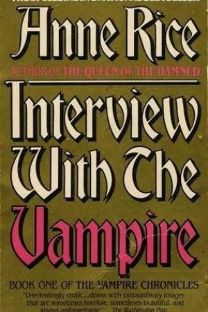 read online Interview with the Vampire (The Vampire Chronicles, #1)