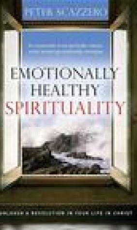 Emotionally Healthy Spirituality: Unleash a Revolution in Your Life In Christ