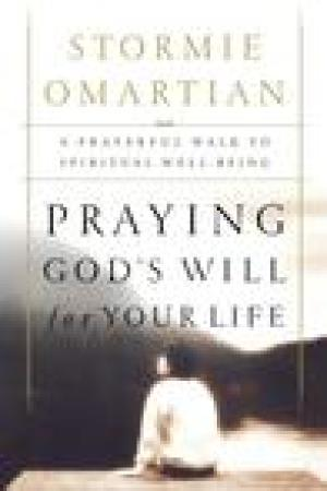 read online Praying God's Will for Your Life: A Prayerful Walk to Spiritual Well Being