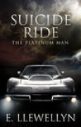 Download Suicide Ride: The Platinum Man (Suicide Ride, #1) pdf / epub books