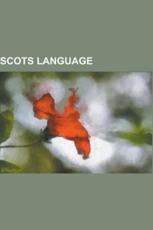 Reading books Scots Language: Doric Dialect, Irvine Welsh, Lallans, List of English Words of Scots Origin, Modern Scots, Auld Lang Syne