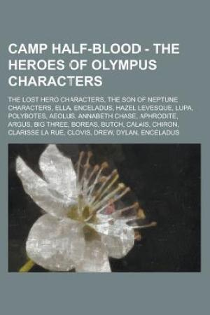 Reading books Camp Half-Blood - The Heroes of Olympus Characters: The Lost Hero Characters, the Son of Neptune Characters, etc.