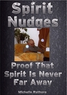 Spirit Nudges: Proof That Spirit Is Never Far Away