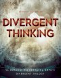 Divergent Thinking: YA Authors on Veronica Roth's Divergent Trilogy