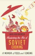 Download Mastering the Art of Soviet Cooking: A Memoir of Food and Longing pdf / epub books