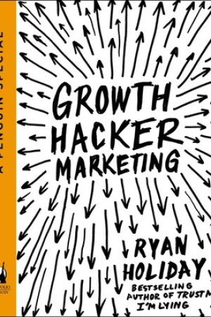 Reading books Growth Hacker Marketing: A Primer on the Future of PR, Marketing, and Advertising