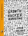 Download Growth Hacker Marketing: A Primer on the Future of PR, Marketing, and Advertising