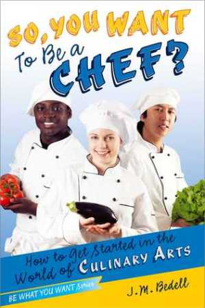 Reading books So, You Want to Be a Chef?: How to Get Started in the World of Culinary Arts