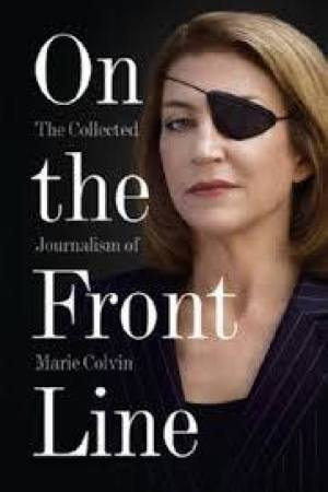 Reading books On the Front Line: The Collected Journalism of Marie Colvin