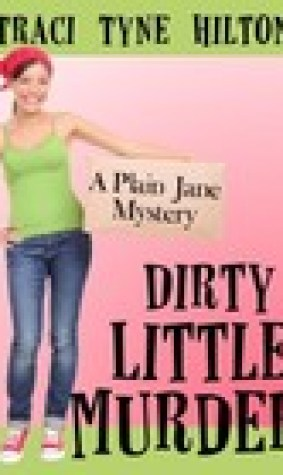 Dirty Little Murder (Plain Jane Mysteries #2)