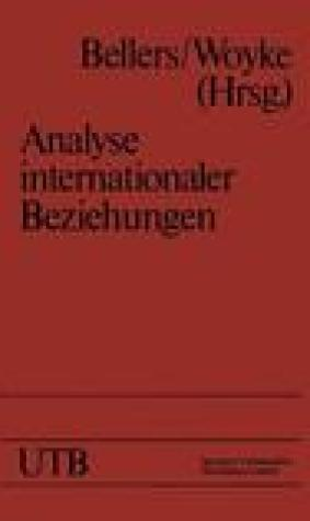 Analyse internationaler Beziehungen: Methoden - Instrumente - Darstellungen