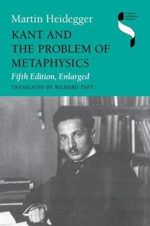 Reading books Kant and the Problem of Metaphysics