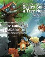 Bosley Builds a Tree House - French-English