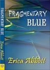 Fragmentary Blue (Alex & CJ, #1)