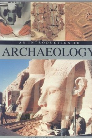 read online An Introduction to Archaeology