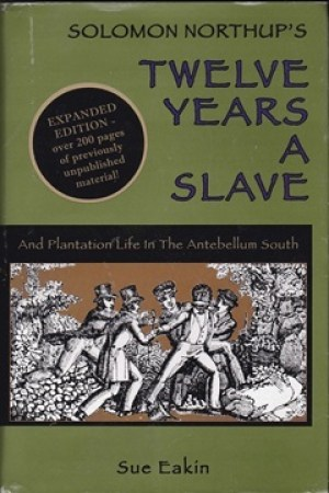 Solomon Northup s Twelve Years a Slave and Plantation Life in the Antebellum South