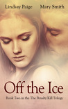 Off the Ice (The Penalty Kill Trilogy, #2)