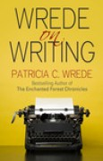 Download Wrede on Writing: Tips, Hints, and Opinions on Writing pdf / epub books
