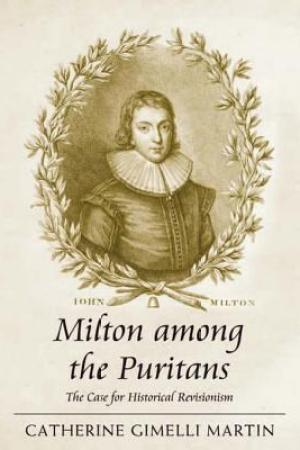 read online Milton Among the Puritans: The Case for Historical Revisionism