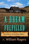 A Dream Fufilled (Settlers of South Park, #1)