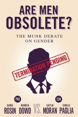 Are Men Obsolete The Munk Debate on Gender