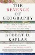 Download The Revenge Of Geography: What the Map Tells Us About Coming Conflicts and the Battle Against Fate pdf / epub books