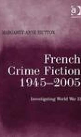 French Crime Fiction, 1945-2005: Investigating World War II