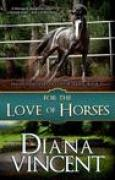 Download For the Love of Horses (Pegasus Equestrian Center, #3) books
