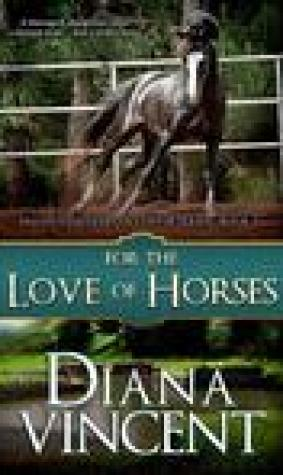 For the Love of Horses (Pegasus Equestrian Center, #3)