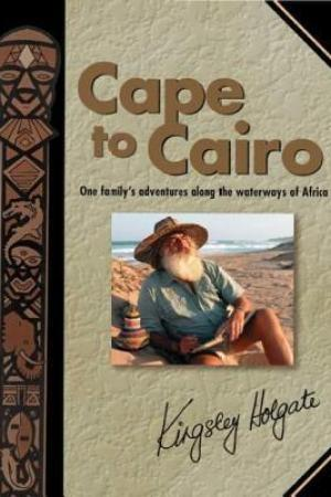Reading books Cape to Cairo: One Family's Adventures Along the Waterways of Africa