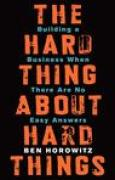 Download The Hard Thing About Hard Things: Building a Business When There Are No Easy Answers books