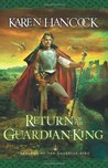 Return of the Guardian-King (Legends of the Guardian-King, #4)