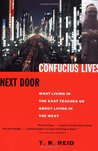 Confucius Lives Next Door: What Living in the East Teaches Us About Living in the West