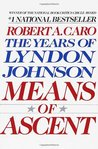 Means of Ascent (The Years of Lyndon Johnson, #2)