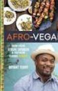 Download Afro-Vegan: Farm-Fresh African, Caribbean, and Southern Flavors Remixed books