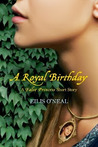A Royal Birthday: A False Princess Short Story
