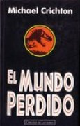 Download El Mundo Perdido (Parque Jursico, #2) books