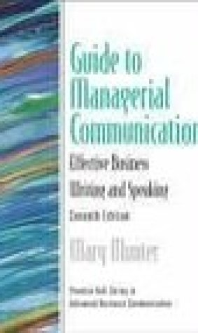 Guide to Managerial Communication (Guide to Business Communication Series)