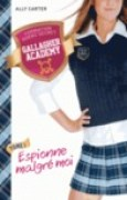 Download Espionne malgr moi (Gallagher Academy, #1) books