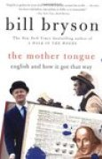 Download The Mother Tongue: English and How It Got That Way books