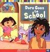 Dora Goes to School (Dora the Explorer, #8)