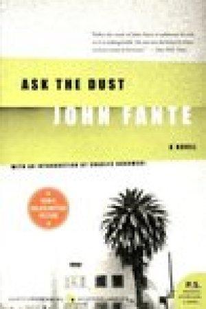 read online Ask the Dust (Arturo Bandini, #3)