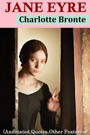 Reading books Jane Eyre - Classis Version (Annotated, Quotes, Author's Biography, Other Features)
